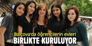 Balçova'da öğrencilerin evleri birlikte kuruluyor