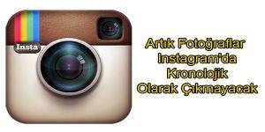 Artık Fotoğraflar Instagram'da Kronolojik Olarak Çıkmayacak