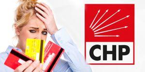 CHP'den kredi kartı borcu olanları için TBMM Başkanlığı'na kanun teklifi!