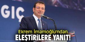 İstanbul Büyükşehir Belediye Başkanı Ekrem İmamoğlu'ndan eleştirilere yanıt!