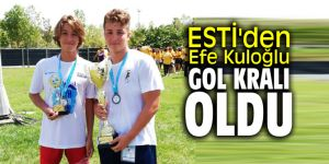 ESTİ'den Efe Kuloğlu gol kralı oldu.