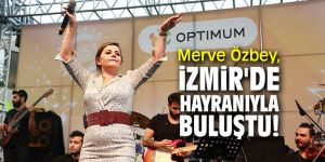 Merve Özbey, İzmir'de hayranıyla buluştu!