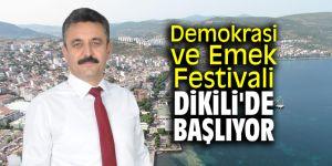 Demokrasi ve Emek Festivali Dikili'de başlıyor