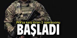 PKK'ya karşı Kıran-2 operasyonu başladı
