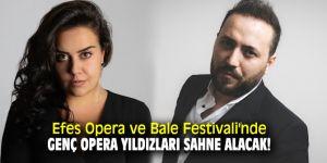 Efes Opera ve Bale Festivali'nde Genç Opera Yıldızları sahne alacak!