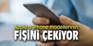 Teknoloji devi Apple o iPhone modellerinin fişini çekiyor!
