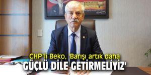 CHP'li Beko'dan Dünya Barış Günü mesajı!