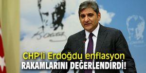 CHP'li Erdoğdu enflasyon rakamlarını değerlendirdi!