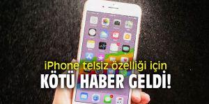 iPhone telsiz özelliği için kötü haber