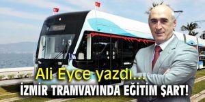 İzmir Tramvayında eğitim şart!