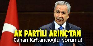 AK Partili Arınç'tan 'Canan Kaftancıoğlu' yorumu!