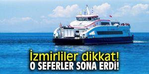 İzmirliler dikkat! O seferler sona erdi!