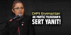 CHP'li Eryılmaz'dan AK Partili Yıldızhan'a sert yanıt!