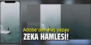 Adobe'den flaş yapay zeka hamlesi!