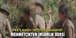 PKK'lı kadın terörist yakalandı! Mehmetçikten insanlık dersi