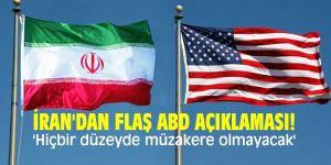 İran'dan flaş ABD açıklaması! 'Hiçbir düzeyde müzakere olmayacak'