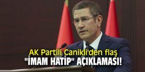 "AK Partili Canikli'den flaş ""İmam hatip"" açıklaması!"