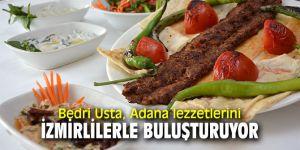 Bedri Usta, Adana lezzetlerini İzmirlilerle buluşturuyor