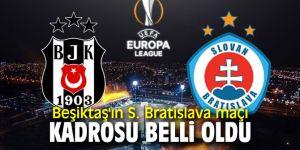 İşte Beşiktaş'ın S. Bratislava maçı kadrosu!