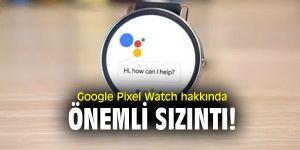 Google Pixel Watch hakkında önemli bilgi!
