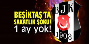 Beşiktaş'ta sakatlık şoku! 1 ay yok!