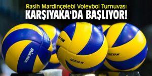 Rasih Mardinçelebi Voleybol Turnuvası, Karşıyaka'da başlıyor!