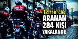 İzmir'de aranan 284 kişi yakalandı