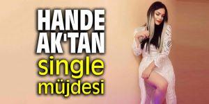 Hande Ak'tan single müjdesi