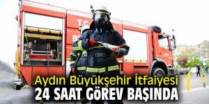Aydın Büyükşehir İtfaiyesi 24 saat görev başında