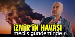 İzmir'in havası meclis gündeminde