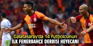 Galatasaray'da Fenerbahçe derbisi heyecanı yaşayacak!