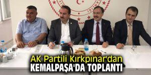 AK Partili Kırkpınar'dan Kemalpaşa'da toplantı