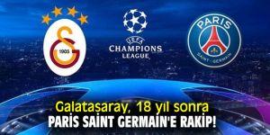 Galatasaray, 18 yıl sonra Paris Saint Germain'e rakip!