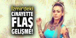 İzmir'deki cinayette flaş gelişme!