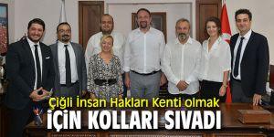 Çiğli'den İnsan Hakları Kenti hamlesi!