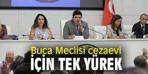 Buca Meclisi, Buca Cezaevi'nin kaldırılması için tek yürek!