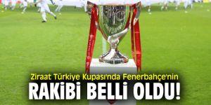 Ziraat Türkiye Kupası'nda Fenerbahçe'nin rakibi belli oldu!