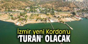 İzmir yeni Kordon'u 'Turan' olacak
