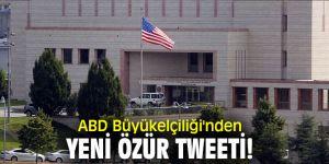 ABD Büyükelçiliği'nden yeni özür tweeti!