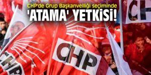 CHP'de flaş atama yetkisi!