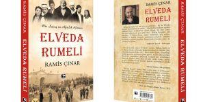 'Elveda Rumeli' Romanında Balkan Dramını Anlattı
