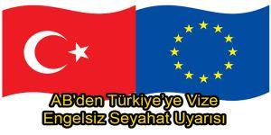 AB'den Türkiye'ye Vize Engelsiz Seyahat Uyarısı
