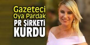 Gazeteci Oya Pardak PR şirketi kurdu