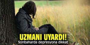 Uzmanı uyardı! Sonbaharda depresyona dikkat