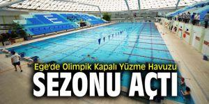 Ege'de Olimpik Kapalı Yüzme Havuzu sezonu açtı