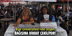 Ege Üniversitesi'nde organ bağışı konusuna dikkat çekiliyor!