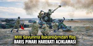 Bakanlık'tan flaş Barış Pınarı Harekatı açıklaması