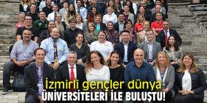 İzmirli gençler dünyanın önde gelen üniversiteleri ile buluştu!