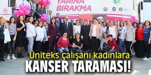 """""""Mobil KETEM"""" tırı Üniteks'te kadın çalışanları taradı!"""