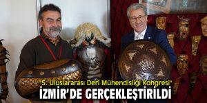 """""""5. Uluslararası Deri Mühendisliği Kongresi"""" İzmir'de gerçekleştirildi"""